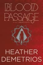 Blood Passage eBook by Heather Demetrios