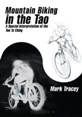 Mountain Biking in the Tao ebook by Mark Tracey