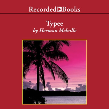 Typee - A Peep at Polynesian Life audiobook by Herman Melville