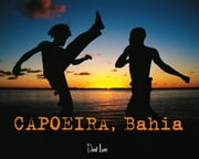 Capoeira, Bahia ebook by Arno Mansouri