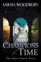 Champions of Time (The After Cilmeri Series) eBook by Sarah Woodbury