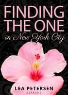 Finding the One in New York City ebook by Lea Petersen