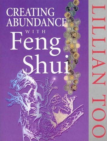Creating Abundance With Feng Shui ebook by Lillian Too