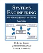 Systems Engineering with Economics, Probability & Statistics ebook by C. Jotin Khisty, Jamshid Mohammadi, Adjo Amekudzi