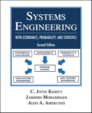 Systems Engineering with Economics, Probability & Statistics ebook by C. Jotin Khisty,Jamshid Mohammadi,Adjo Amekudzi