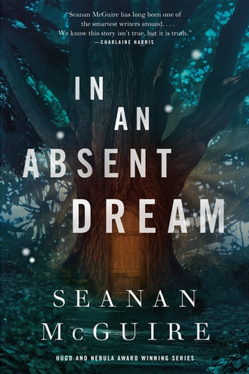 In an Absent Dream ebook by Seanan McGuire