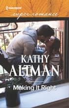 Making It Right ebook by Kathy Altman