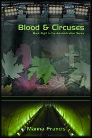 Blood & Circuses ebook by Francis, Manna