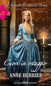 Cuori in ostaggio ebook by Anne Herries