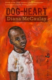 Dog-Heart ebook by Diana McCaulay