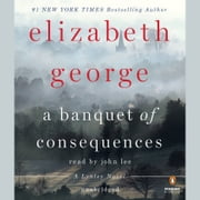 A Banquet of Consequences - A Lynley Novel audiobook by Elizabeth George