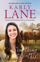 Something Like This ebook by Karly Lane