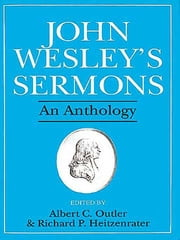 John Wesley's Sermons - An Anthology ebook by Albert C. Outler