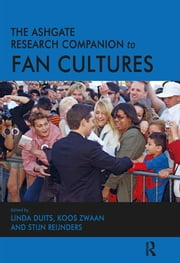 The Ashgate Research Companion to Fan Cultures ebook by Linda Duits,Koos Zwaan