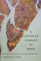 Canadian Climate of Mind ebook by Timothy B. Leduc
