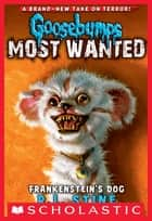 Goosebumps Most Wanted #4: Frankenstein's Dog ebook by R.L. Stine