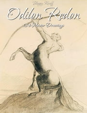 Odilon Redon: 184 Master Drawings ebook by Blagoy Kiroff