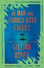 The Man Who Turned Both Cheeks - A Novel ebook by Gillian Royes
