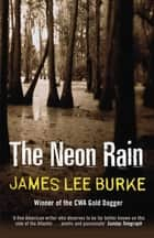 The Neon Rain ebook by James Lee Burke