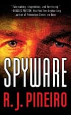 Spyware - A Thriller ebook by R. J. Pineiro