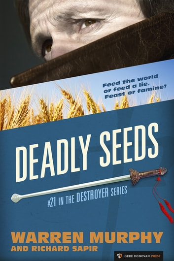 Deadly Seeds - The Destroyer #21 ebook by Warren Murphy,Richard Sapir