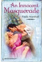 An Innocent Masquerade ebook by Paula Marshall