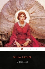 O Pioneers! ebook by Willa Cather