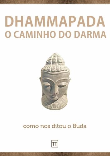 Dhammapada - O Caminho do Darma eBook by Rafael Arrais