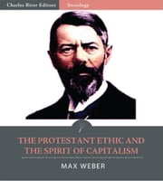 The Protestant Ethic and the Spirit of Capitalism ebook by Max Weber