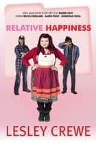 Relative Happiness ebook by Lesley Crewe
