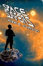 Space Surfers ebook by Anne E. Johnson