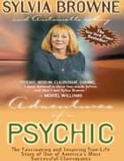 Adventures of a Psychic ebook by Sylvia Browne