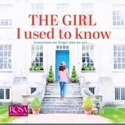 The Girl I Used to Know audiobook by Faith Hogan