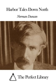 Harbor Tales Down North ebook by Norman Duncan