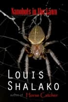 Nanobots In the Lawn ebook by Louis Shalako