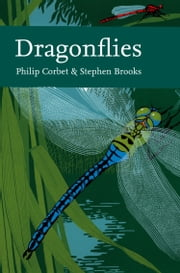Dragonflies (Collins New Naturalist Library, Book 106) ebook by Philip Corbet,Stephen Brooks