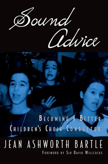 Sound advice ebook by jean ashworth bartle 9780199881642 sound advice becoming a better childrens choir conductor ebook by jean ashworth bartle fandeluxe Ebook collections