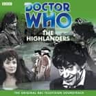 Doctor Who: The Highlanders (TV Soundtrack) Áudiolivro by BBC, Frazer Hines, Full Cast, Patrick Troughton