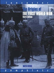 The Origins of the First World War ebook by Ruth Henig,Ruth Henig