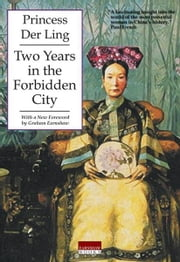Two Years in the Forbidden City ebook by Ling, Der