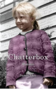 Chatterbox Poems ebook by Sandy Day