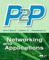 P2P Networking and Applications ebook by John Buford,Heather Yu,Eng Keong Lua