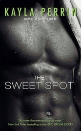The Sweet Spot ebook by Kayla Perrin