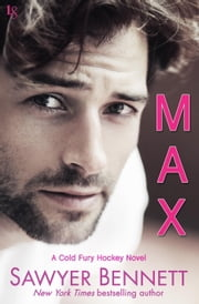 Max - A Cold Fury Hockey Novel ebook by Sawyer Bennett