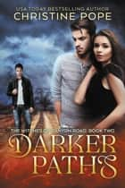 Darker Paths ebook by Christine Pope