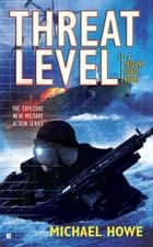 Threat Level ebook by Michael Howe