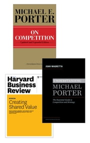 Strategy and Competition: The Porter Collection (3 Items) ebook by Michael E. Porter,Joan Magretta,Mark R. Kramer