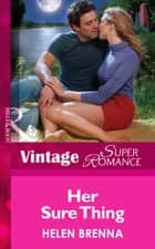Her Sure Thing (Mills & Boon Vintage Superromance) (An Island to Remember, Book 6) ebook by Helen Brenna