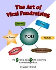 The Art of Viral Fundraising ebook by Adam Brandt