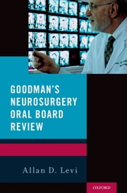 Goodman's Neurosurgery Oral Board Review ebook by
